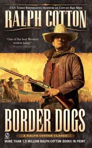 Border Dogs By Cotton, Ralph W.