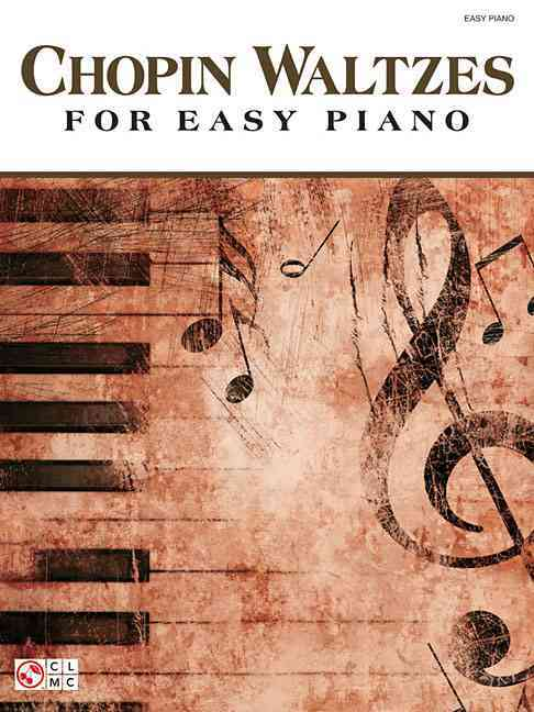 Chopin Waltzes for Easy Piano By Chopin, Frederic (COP)